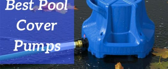 The Best Swimming Pool Cover Pumps For 2020