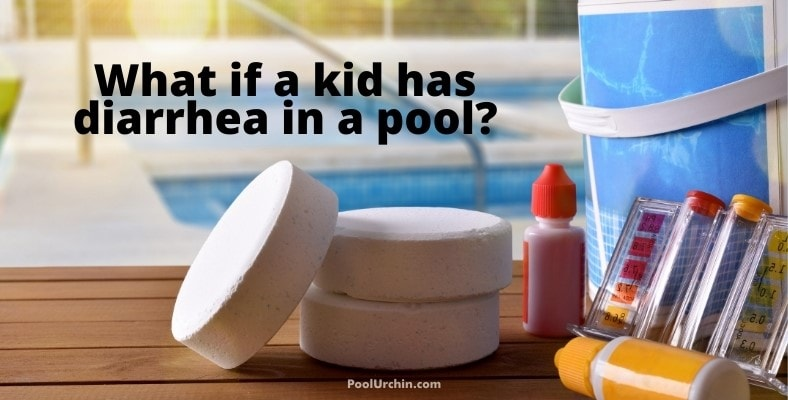 what if a kid has diarrhea in a pool